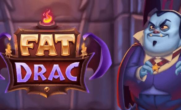 Push Gaming: Fat Drac